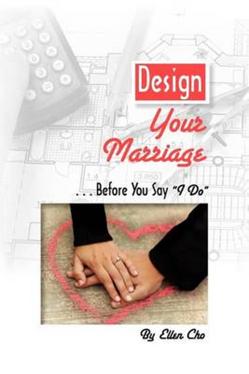 Design Your Marriage...Before You Say I Do
