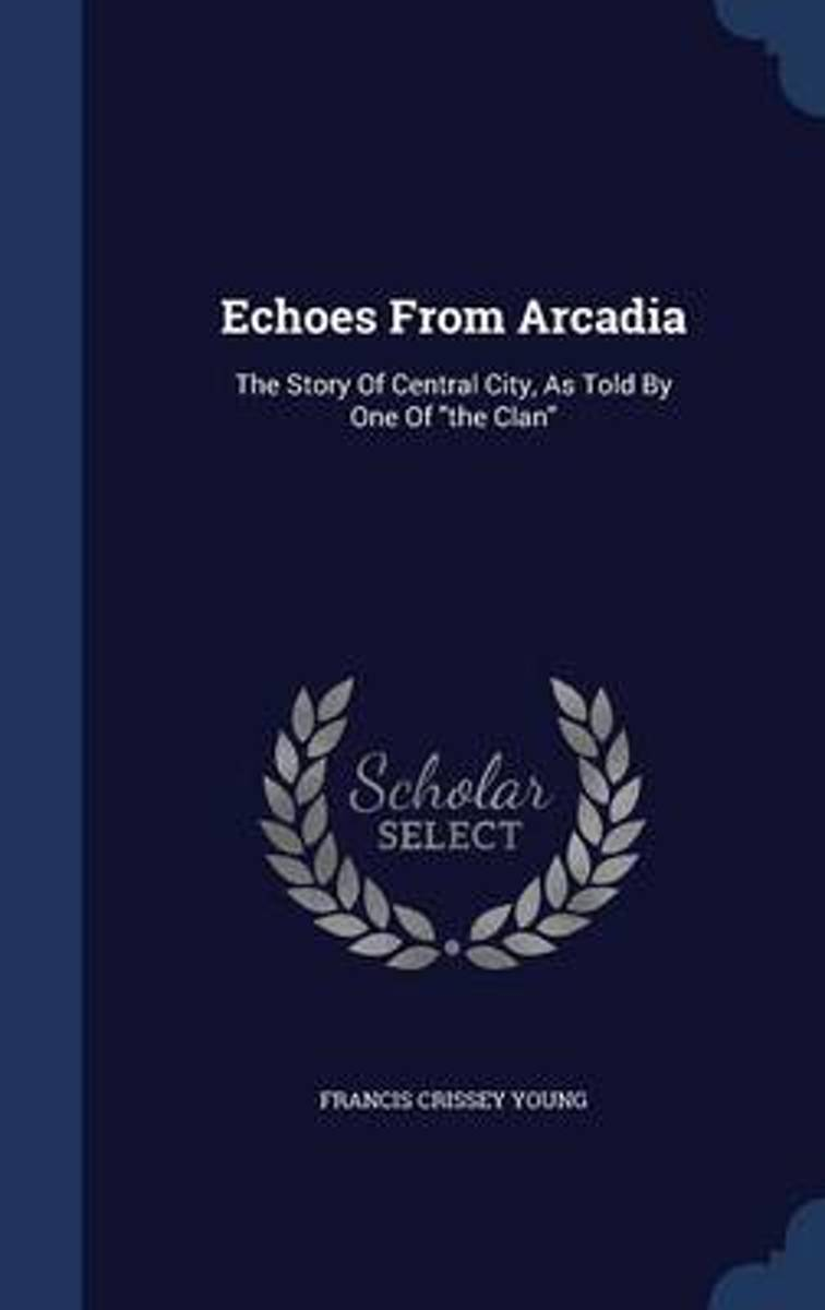 Echoes from Arcadia