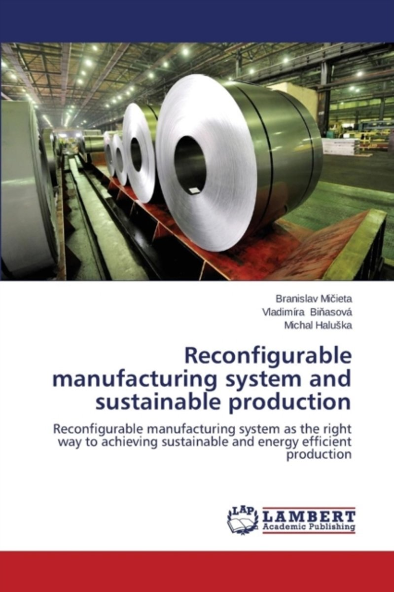 Reconfigurable Manufacturing System and Sustainable Production