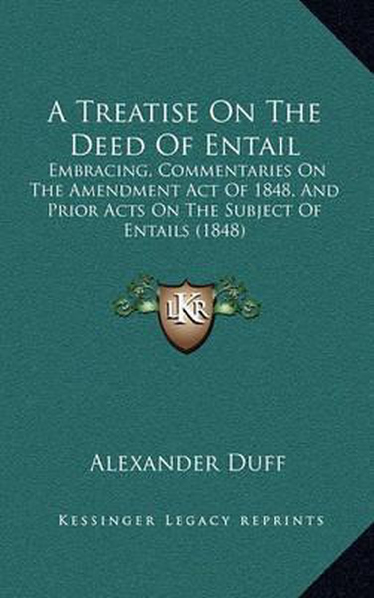A Treatise on the Deed of Entail