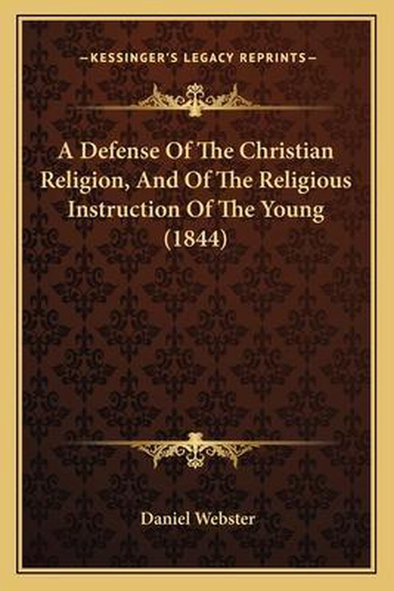 A Defense of the Christian Religion, and of the Religious Instruction of the Young (1844)
