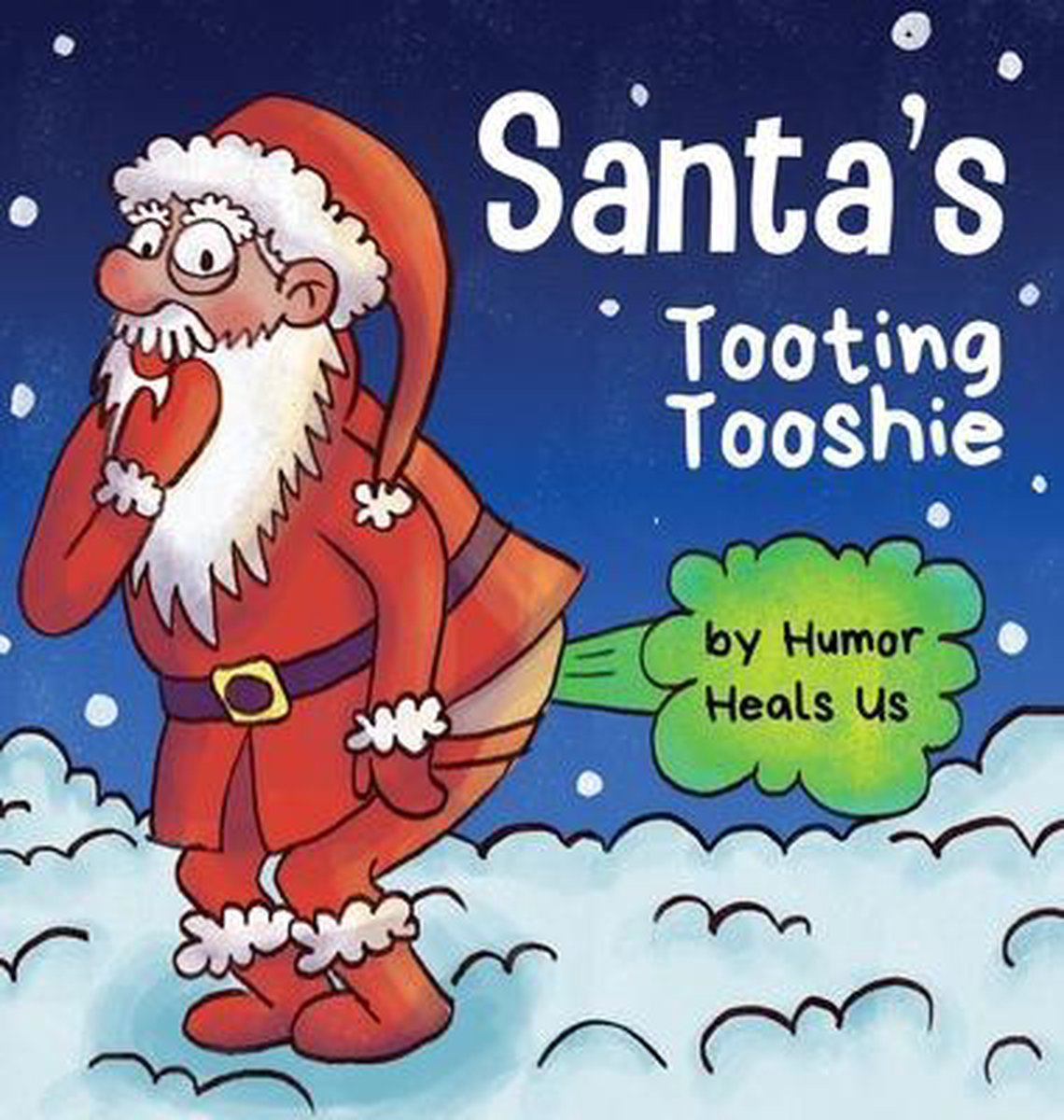 Santa's Tooting Tooshie: A Story About Santa's Toots (Farts)