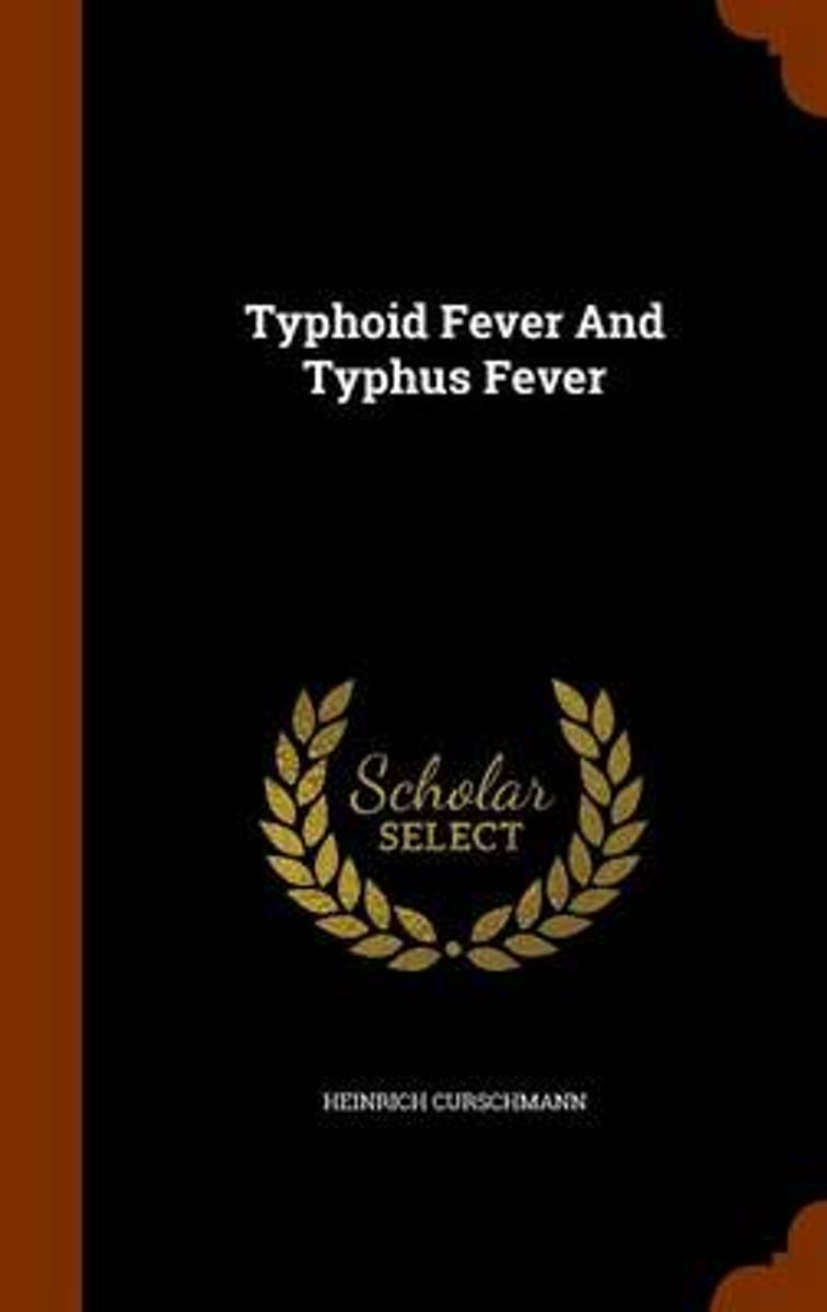 Typhoid Fever and Typhus Fever