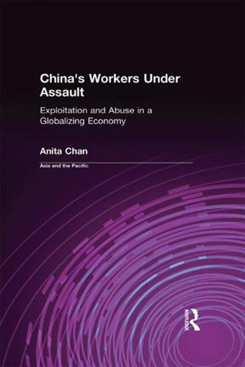 China's Workers Under Assault: Exploitation and Abuse in a Globalizing Economy