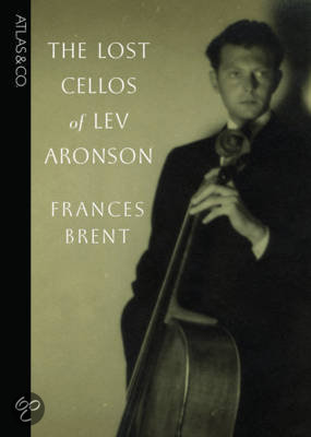 The Lost Cellos Of Lev Aronson