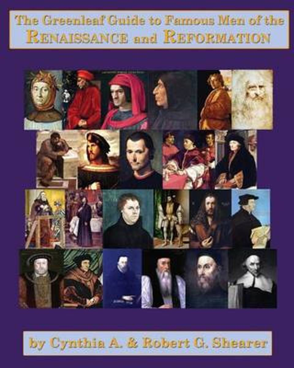 The Greenleaf Guide to Famous Men of the Renaissance and Reformation