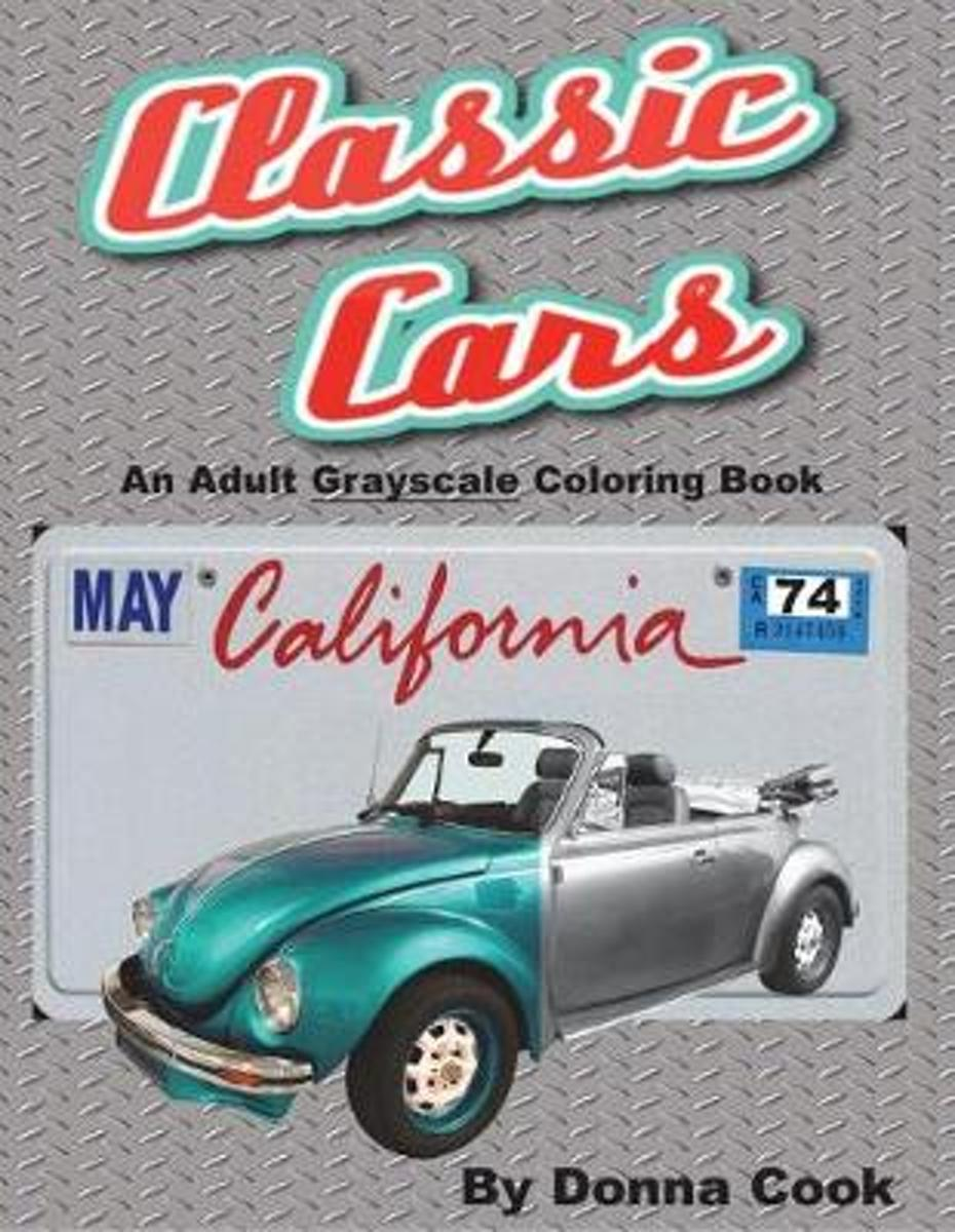 Classic Cars an Adult Grayscale Coloring Book