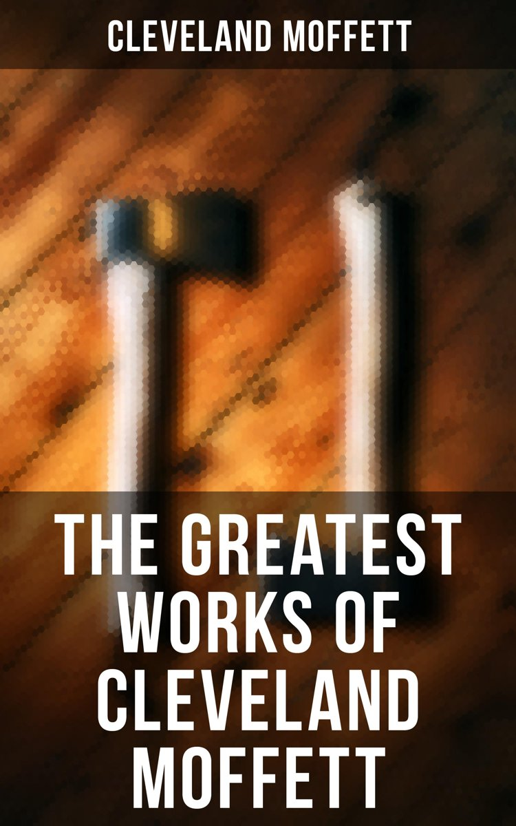 The Greatest Works of Cleveland Moffett