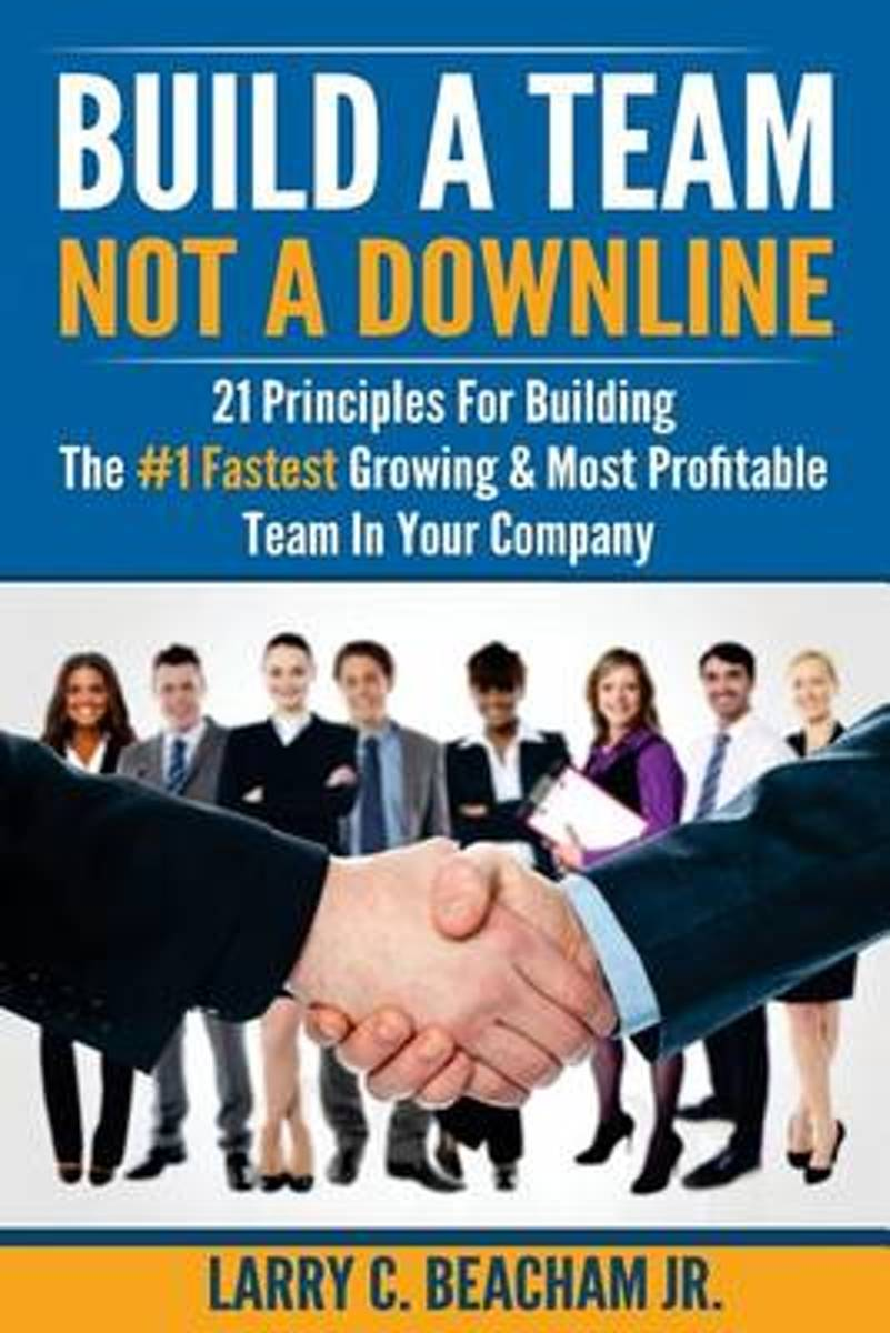 Build a Team, Not a Downline
