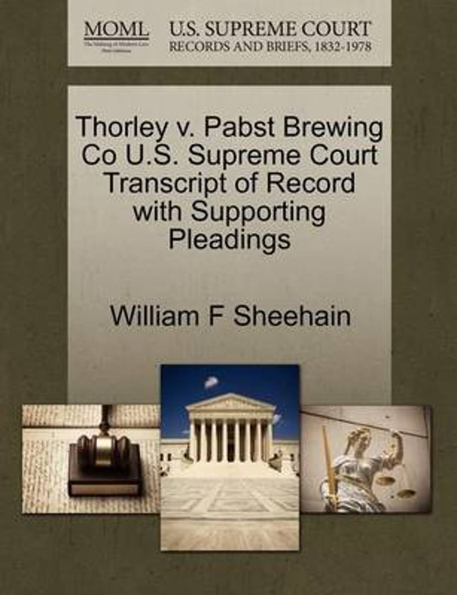 Thorley V. Pabst Brewing Co U.S. Supreme Court Transcript of Record with Supporting Pleadings