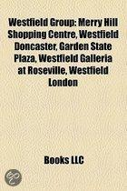 Westfield Group: Merry Hill Shopping Centre, Westfield Doncaster, Garden State Plaza, Westfield Galleria At Roseville, Westfield London