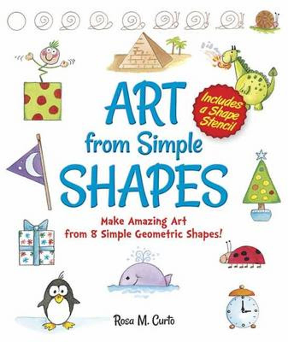 Art from Simple Shapes Make Amazing Art from 8Simple Geometric Shapes! Includes a Shape Stencil