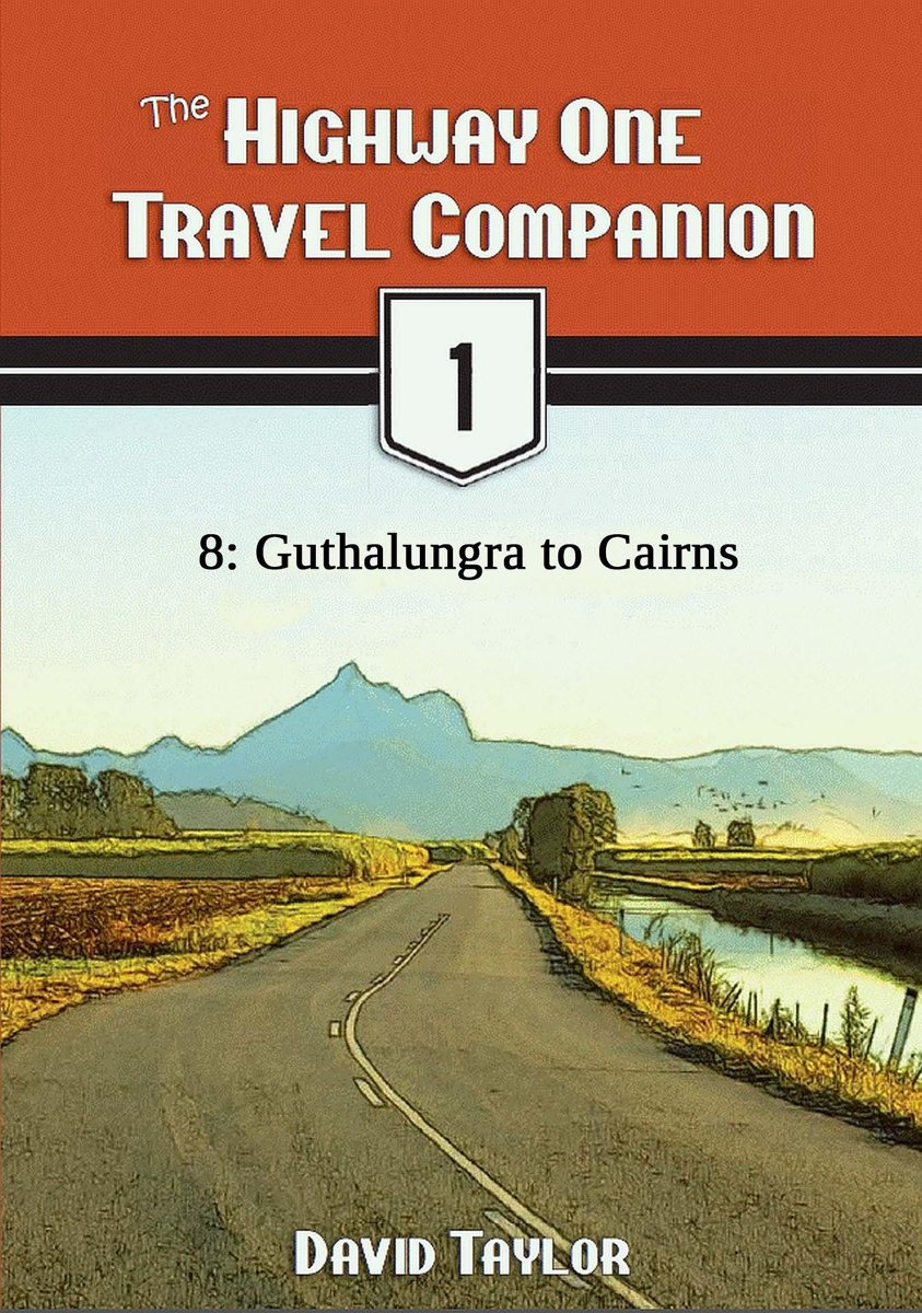 The Highway One Travel Companion: 8: Guthalungra to Cairns