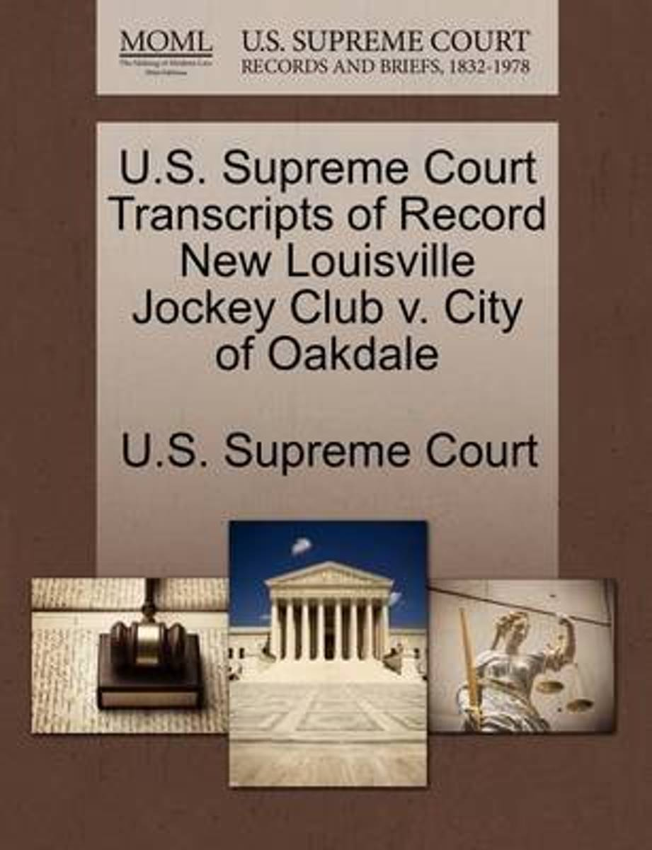 U.S. Supreme Court Transcripts of Record New Louisville Jockey Club V. City of Oakdale
