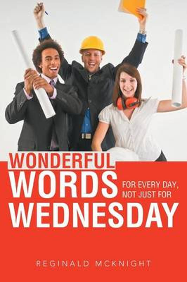 Wonderful Words for Every Day, Not Just for Wednesday