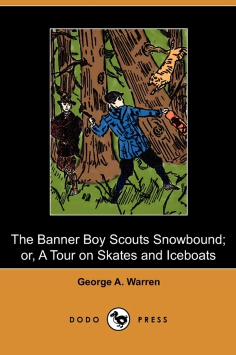 The Banner Boy Scouts Snowbound; Or, a Tour on Skates and Iceboats (Dodo Press)