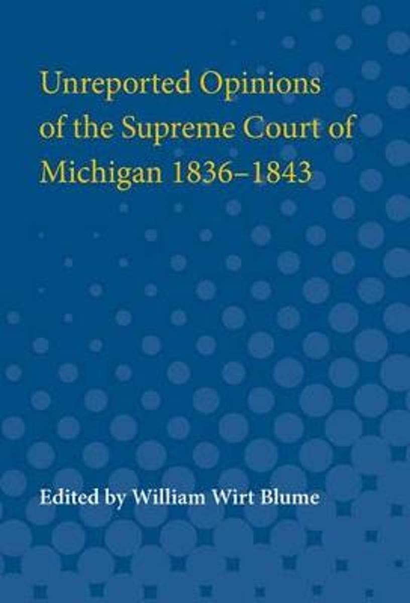 Unreported Opinions of the Supreme Court of Michigan 1836-1843