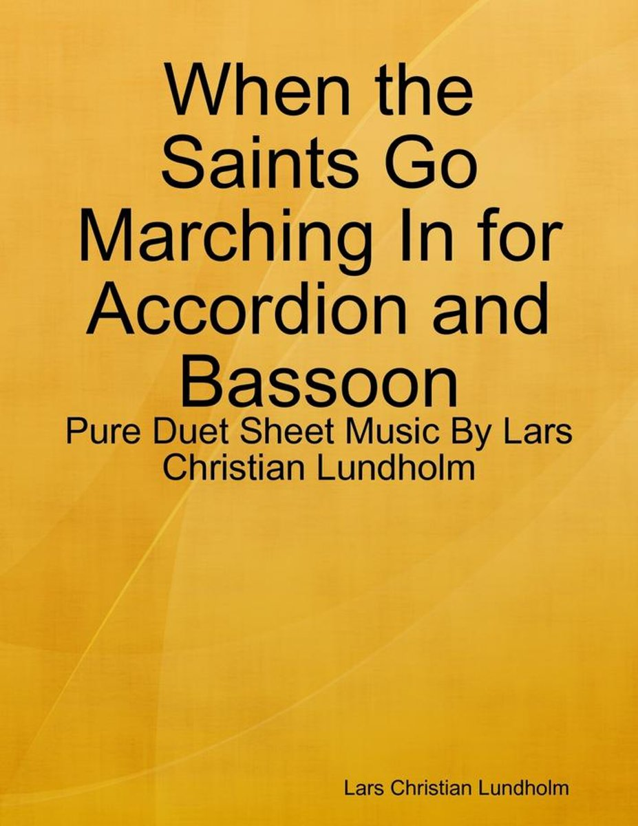 When the Saints Go Marching In for Accordion and Bassoon - Pure Duet Sheet Music By Lars Christian Lundholm