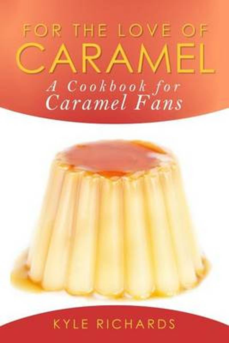 For the Love of Caramel
