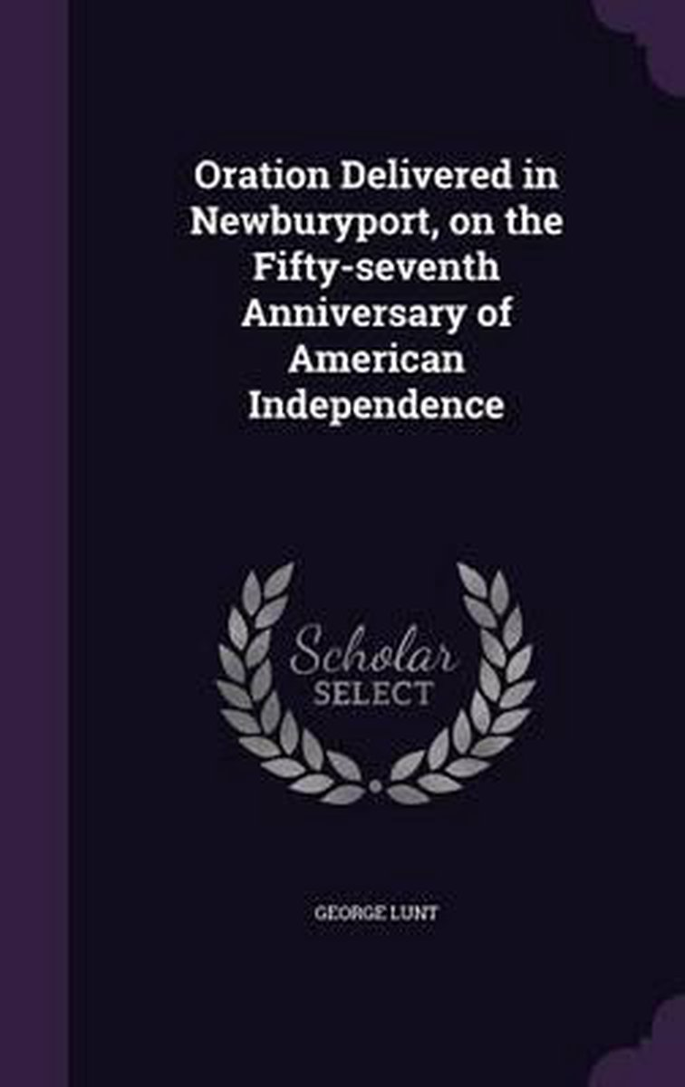 Oration Delivered in Newburyport, on the Fifty-Seventh Anniversary of American Independence