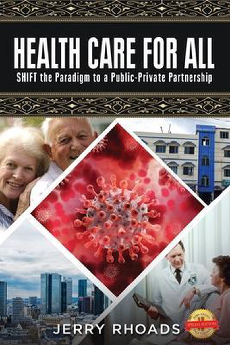 HEALTH CARE FOR ALL:  SHIFT THE PARADIGM