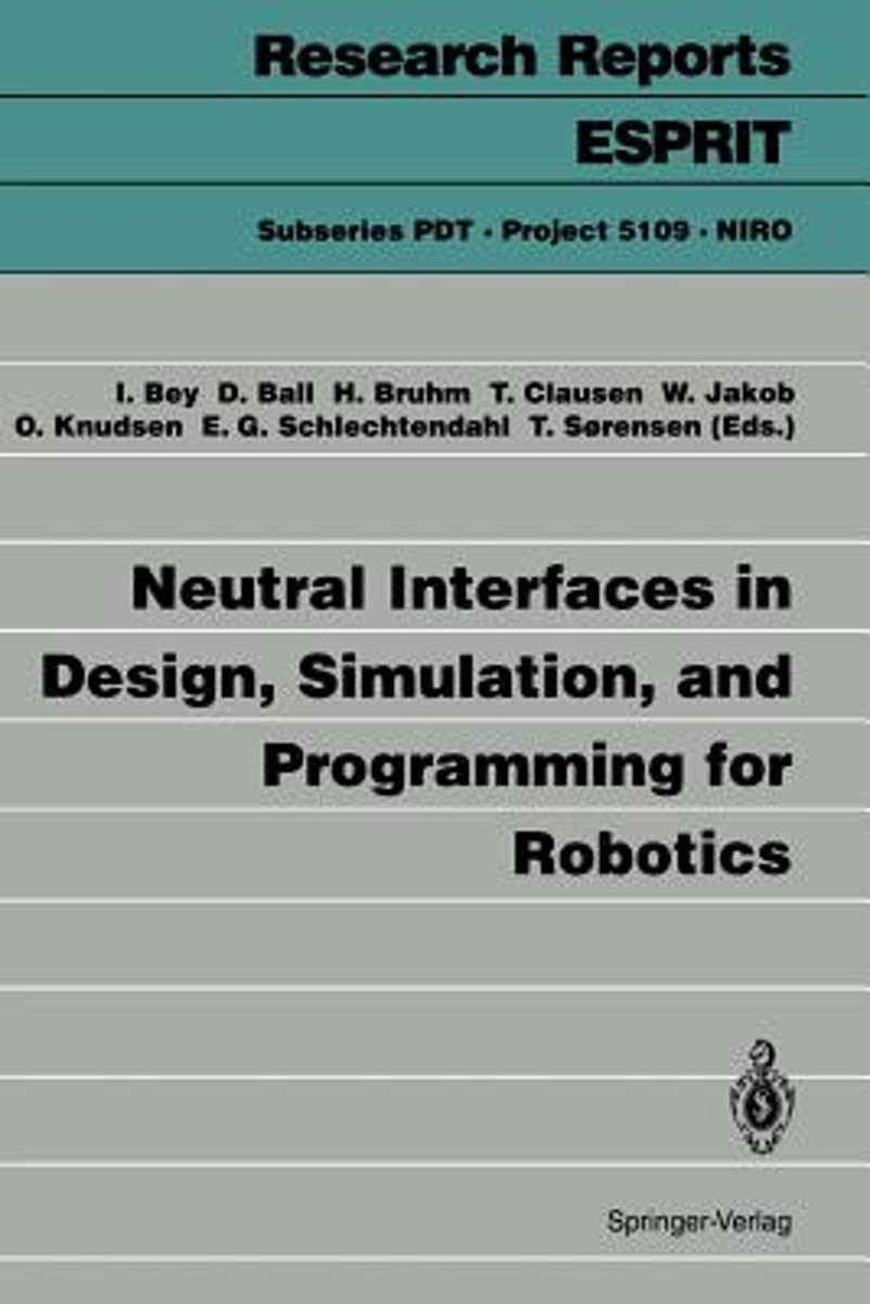 Neutral Interfaces in Design, Simulation, and Programming for Robotics
