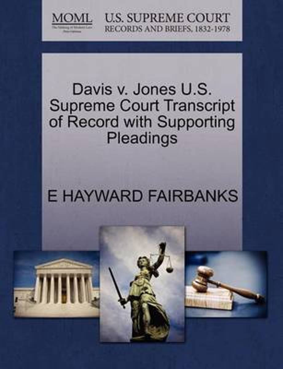 Davis V. Jones U.S. Supreme Court Transcript of Record with Supporting Pleadings