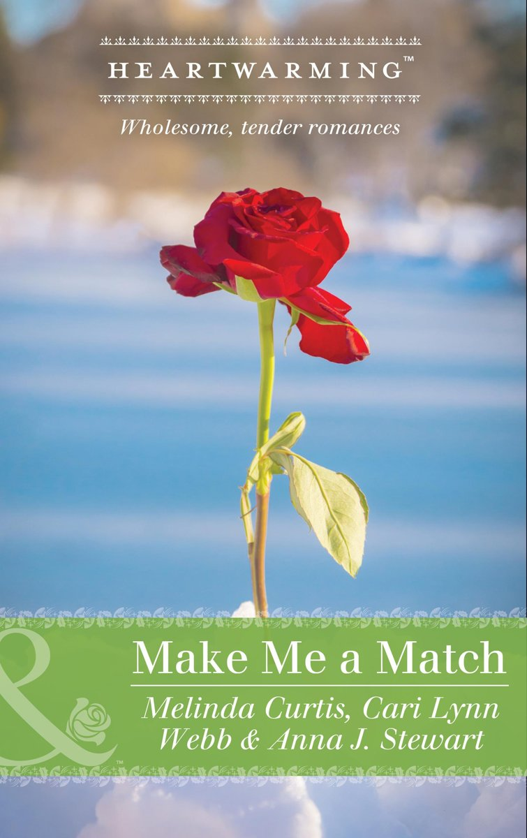 Make Me A Match: Baby, Baby / The Matchmaker Wore Skates / Suddenly Sophie (Mills & Boon Heartwarming)