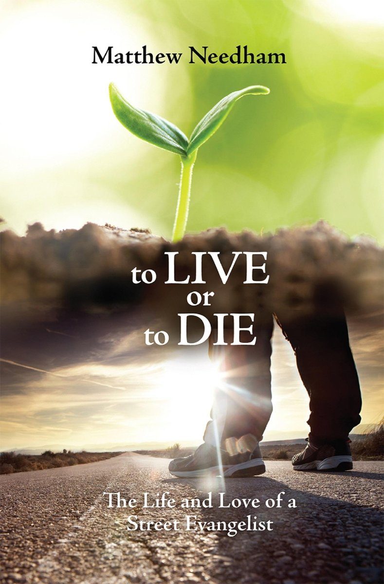 To Live or to Die: The Life and Love of a Street Evangelist