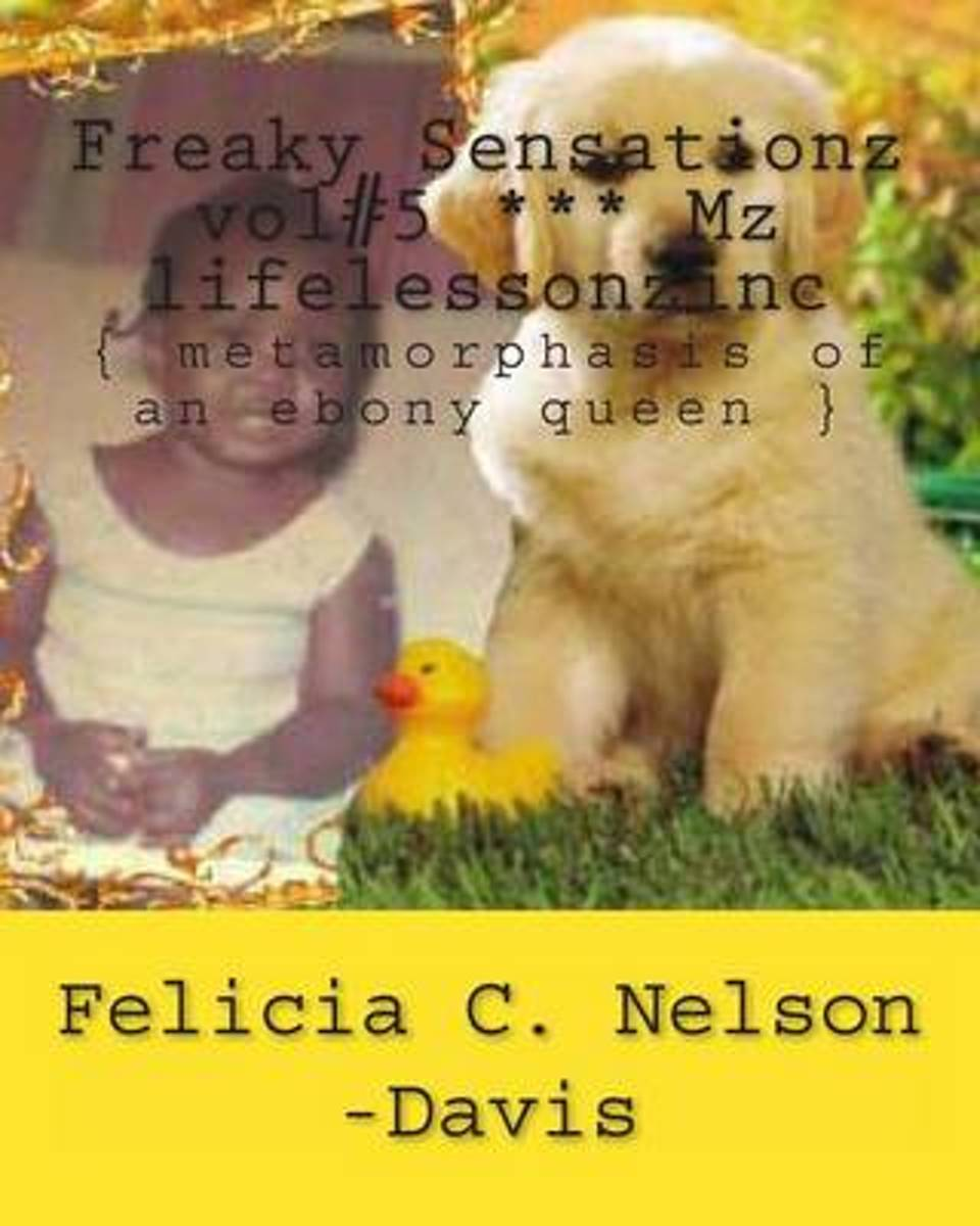 Freaky Sensationz Vol#5 *** Mz Lifelessonzinc