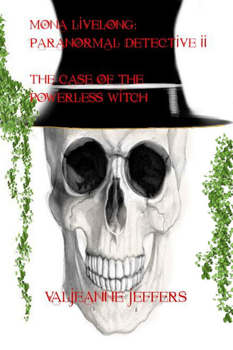 Mona Livelong: Paranormal Detective II: The Case of the Powerless Witch