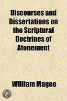 Discourses And Dissertations On The Scriptural Doctrines Of Atonement