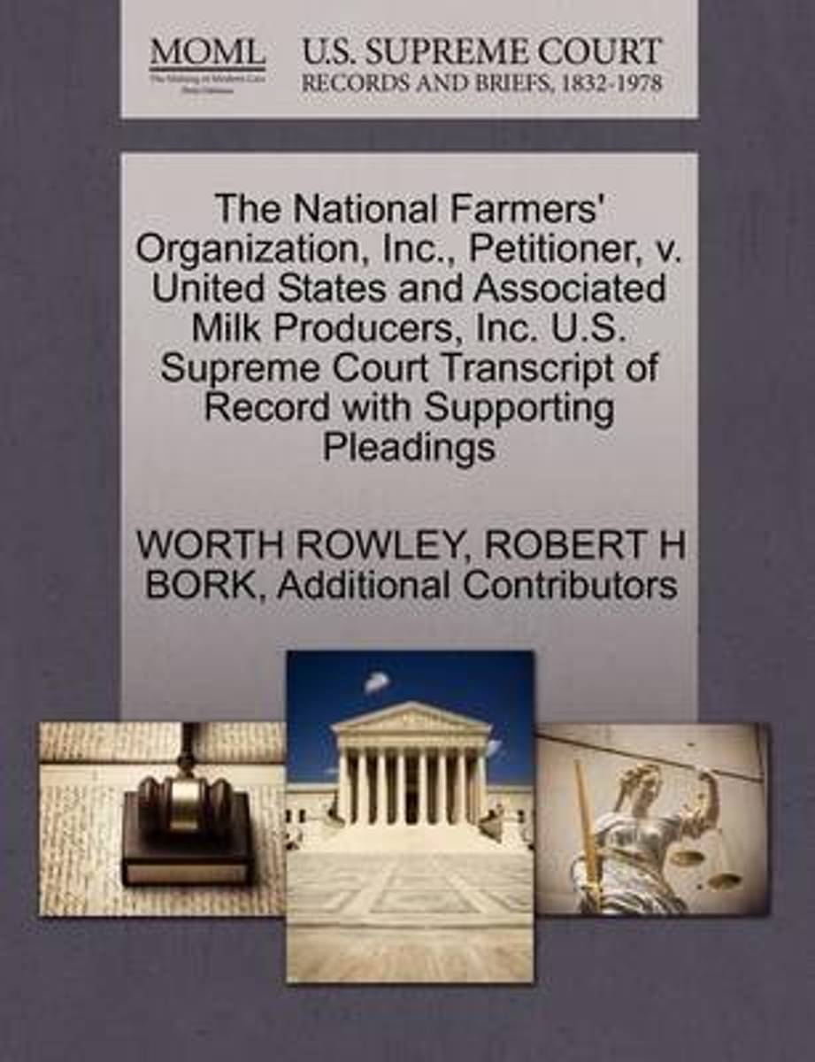 The National Farmers' Organization, Inc., Petitioner, V. United States and Associated Milk Producers, Inc. U.S. Supreme Court Transcript of Record with Supporting Pleadings