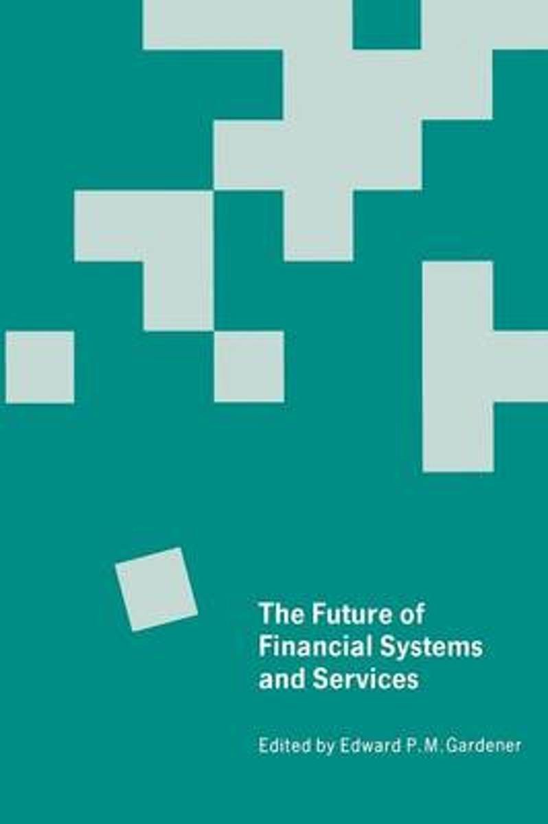 The Future of Financial Systems and Services