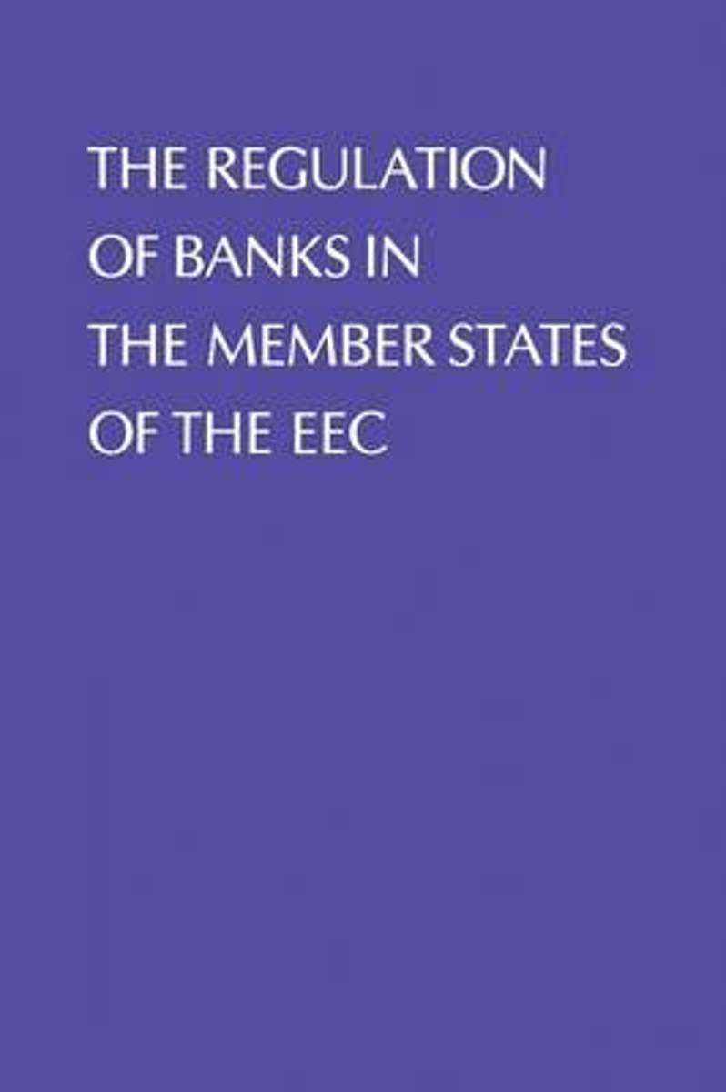 Regulation of Banks in the Member States of the EEC