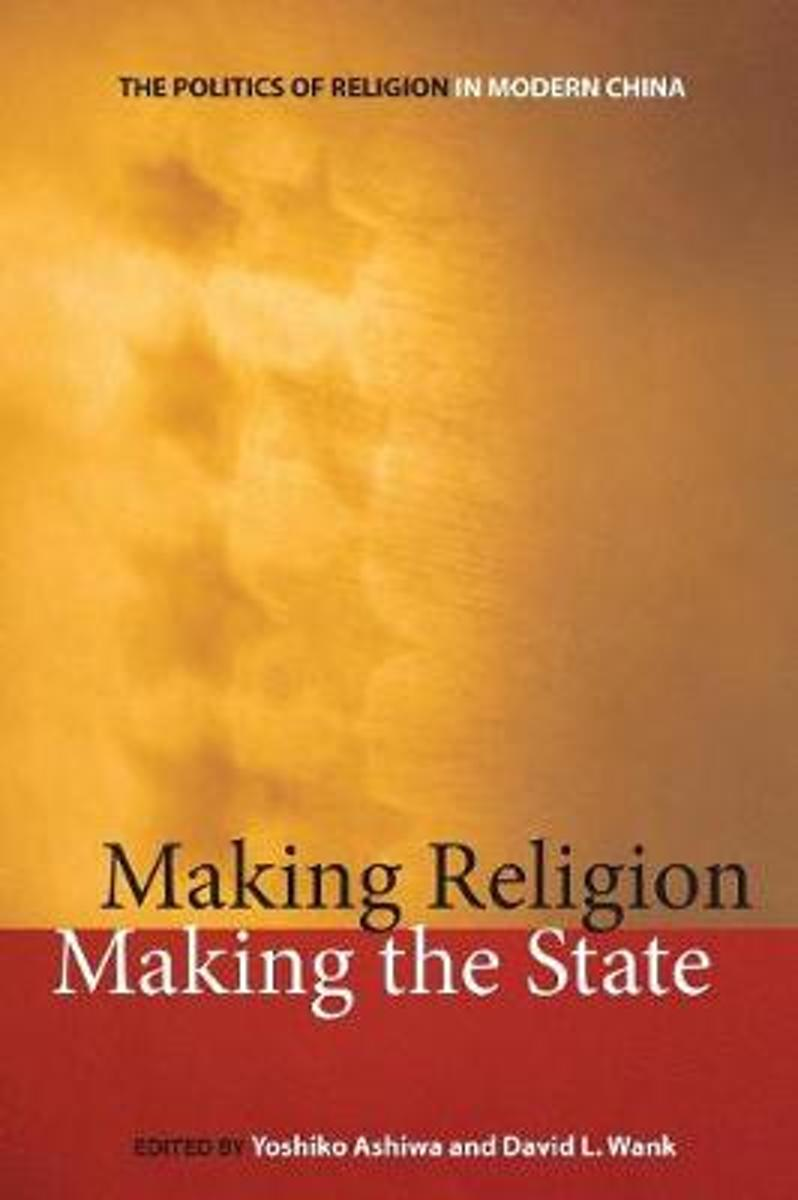 Making Religion, Making the State