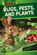 Bugs, Pests, and Plants