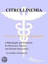Citrullinemia - a Bibliography and Dictionary for Physicians, Patients, and Genome Researchers