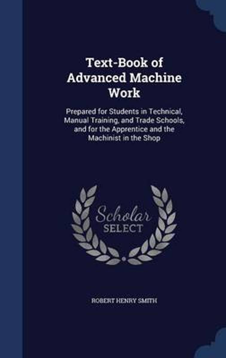 Text-Book of Advanced Machine Work
