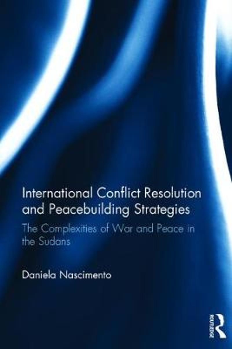The International Conflict Resolution and Peacebuilding Strategies