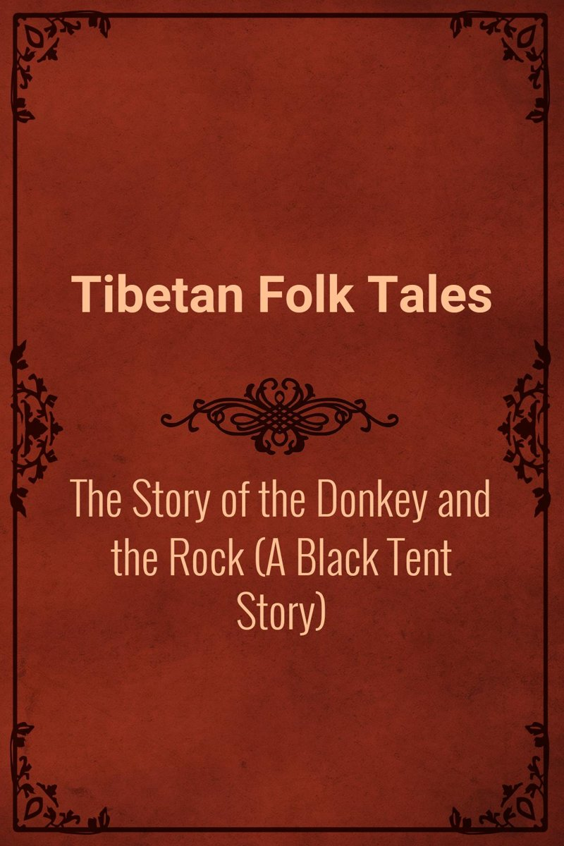 The Story of the Donkey and the Rock (A Black Tent Story)