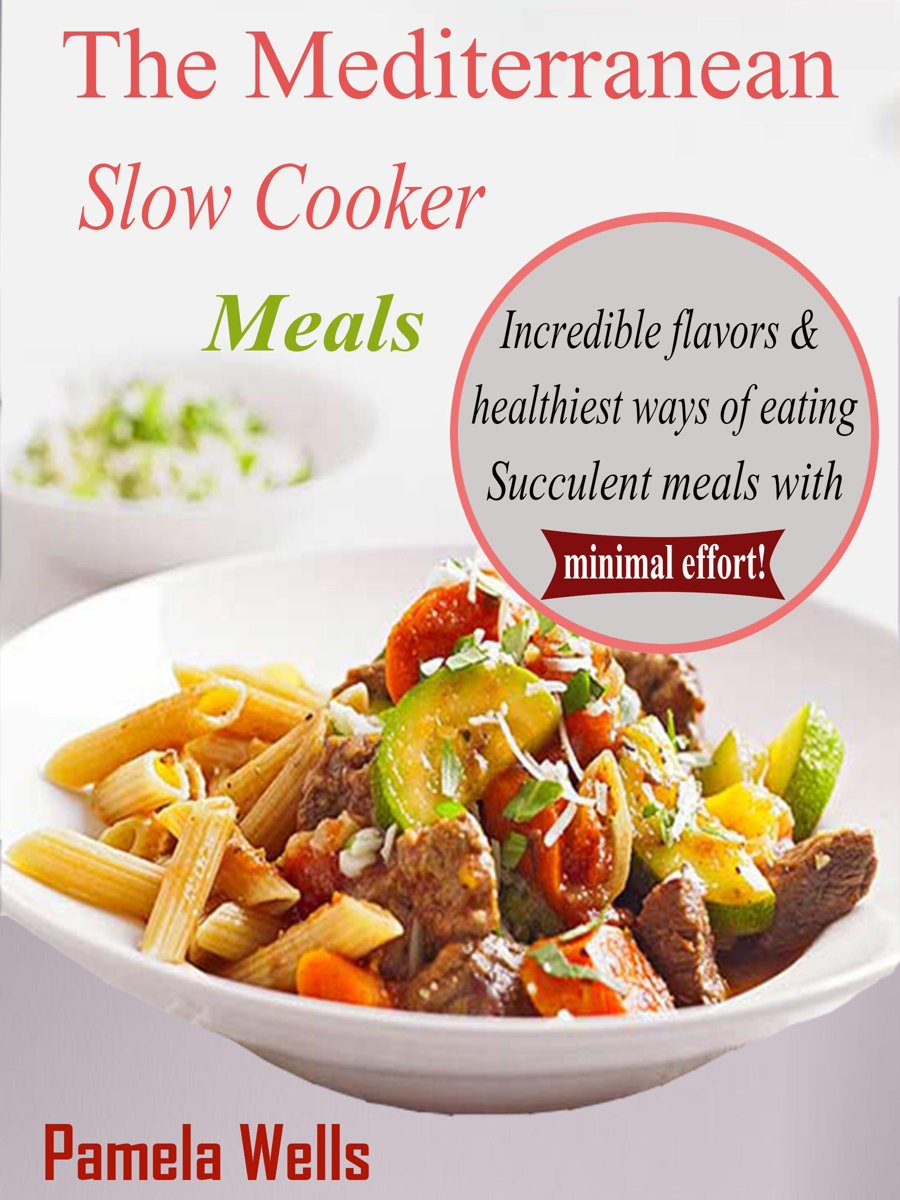 The Mediterranean Slow Cooker Meals