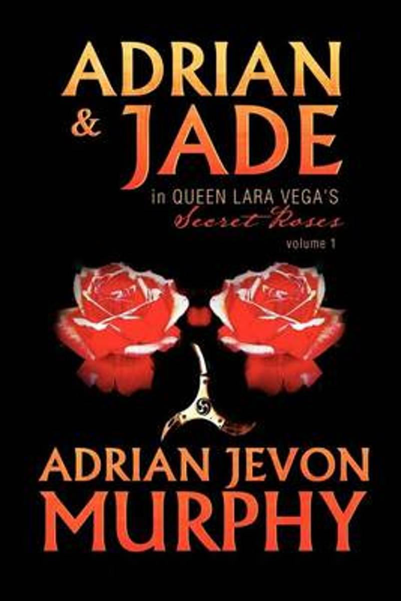 Adrian & Jade in Queen Lara Vega's Secret Roses