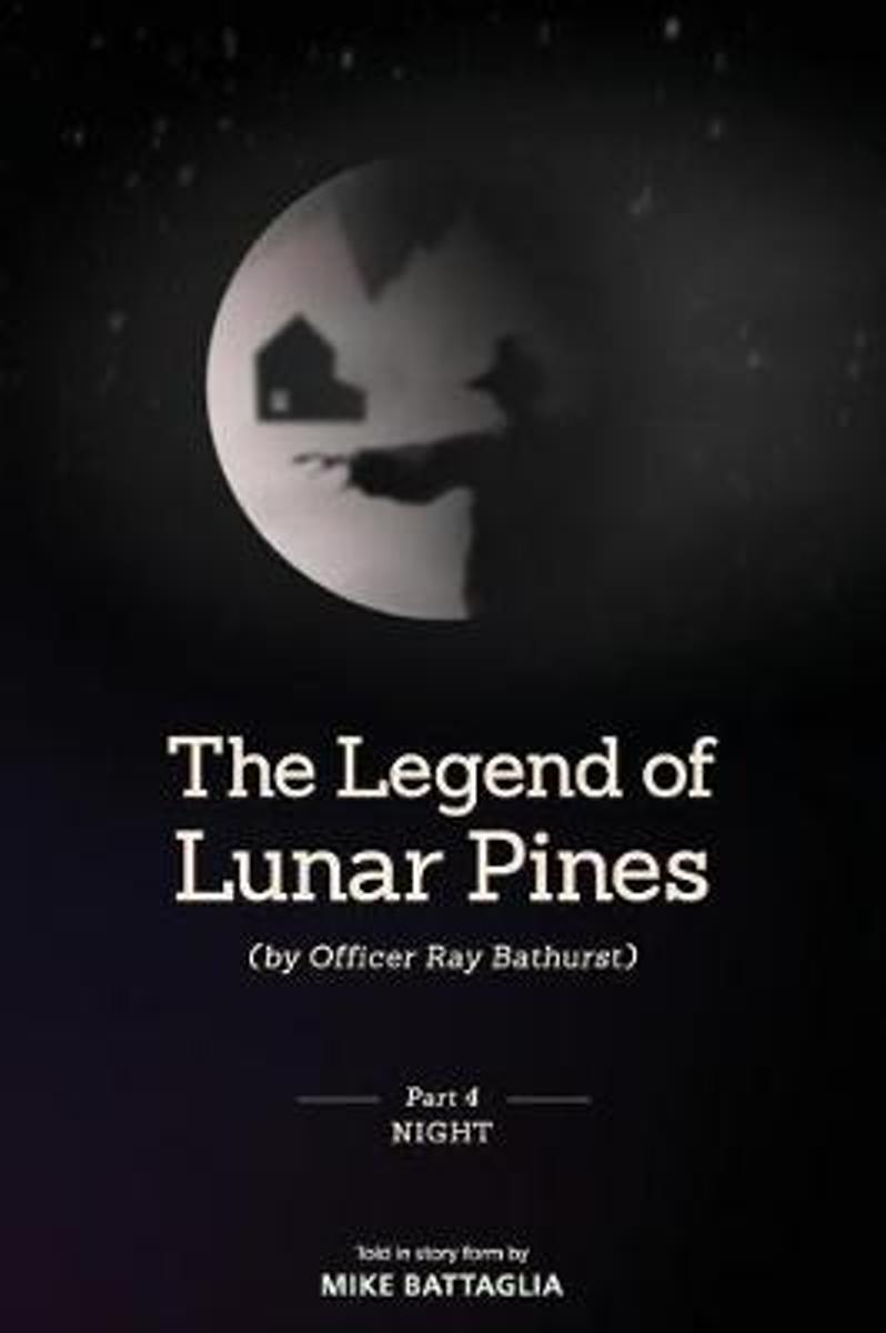 The Legend of Lunar Pines (by Officer Ray Bathurst)