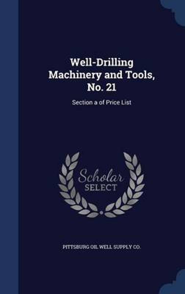 Well-Drilling Machinery and Tools, No. 21