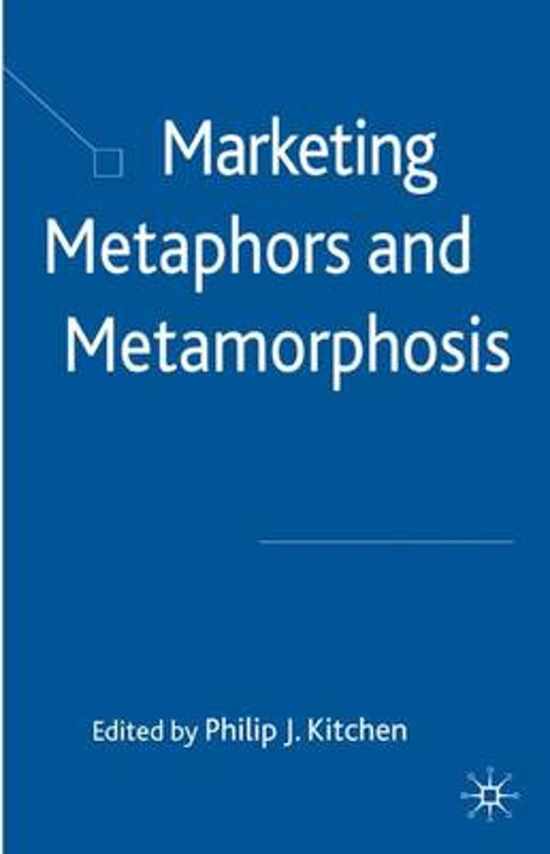 Marketing Metaphors and Metamorphosis