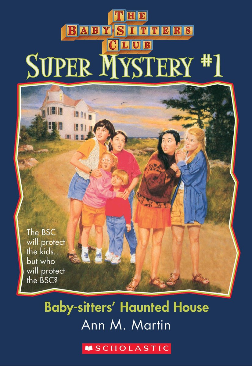The Baby-Sitters Club Super Mysteries #1: Baby-Sitters' Haunted House