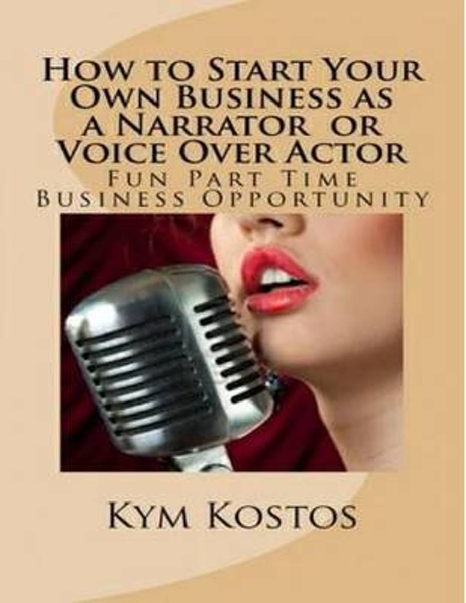 How to Start Your Own Business as a Narrator or Voice Over Actor