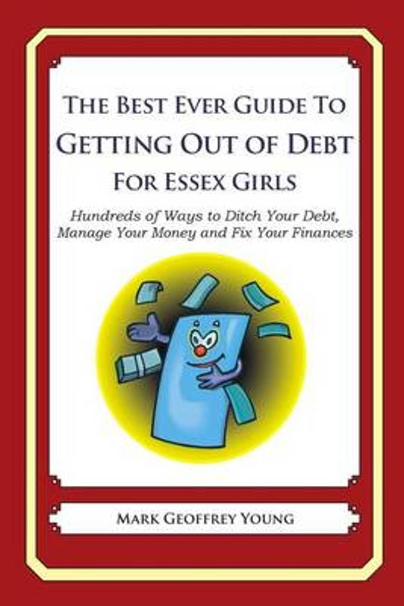 The Best Ever Guide to Getting Out of Debt for Essex Girls