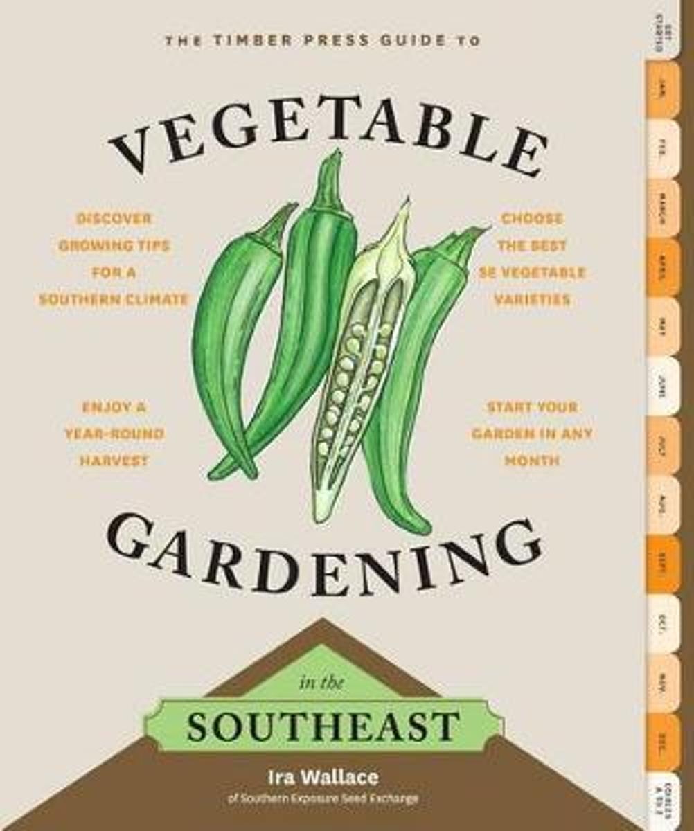 Timber Press Guide to Vegetable Gardening in the Southeast